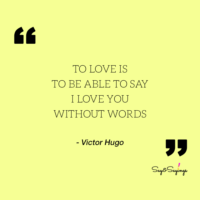 Love Quotes Victor Hugo: Quotes Say&Sayings